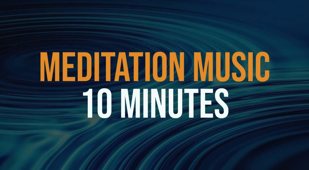 10 Min Meditation Music
