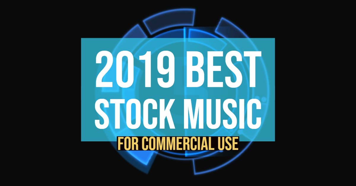 2019 best stock music for commercial use