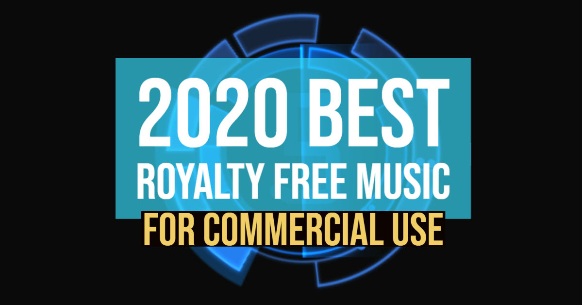 2020 Best Royalty Free Music For Commercial Use