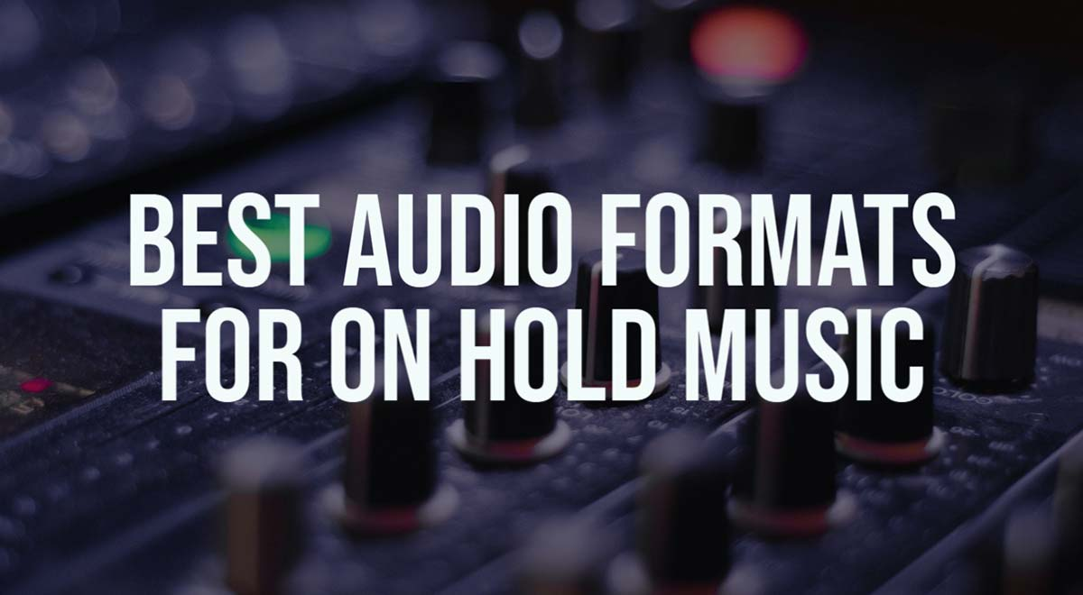 best audio formats for on hold music