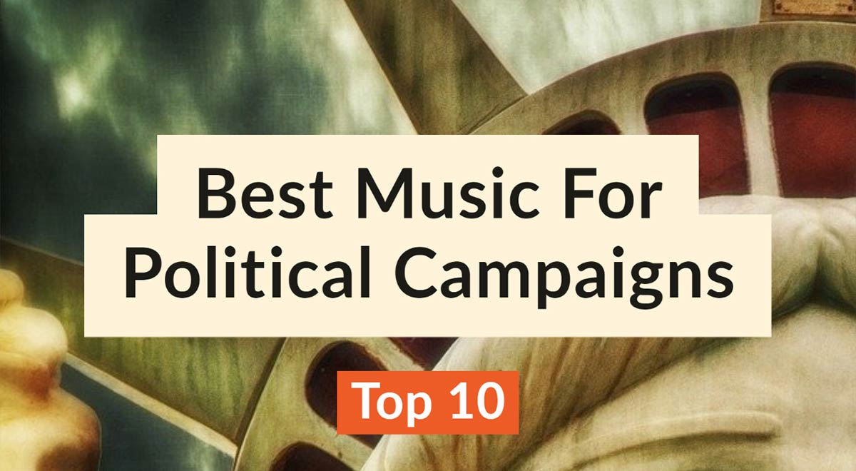 Best Music For Political Campaigns
