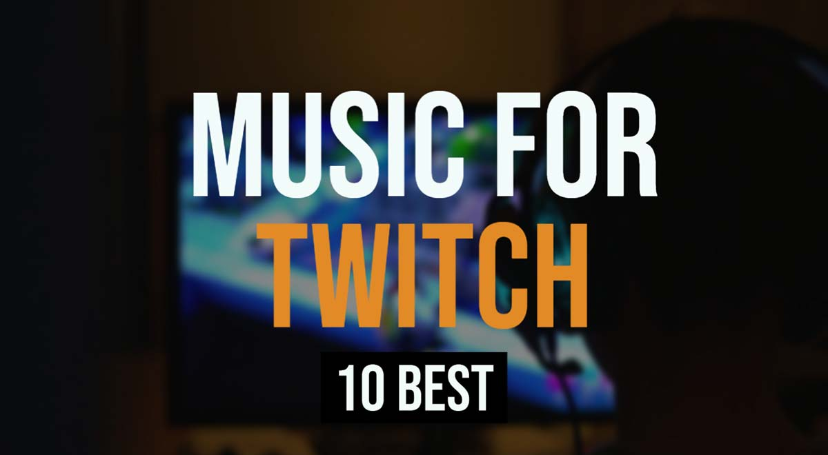 Best Music For Twitch