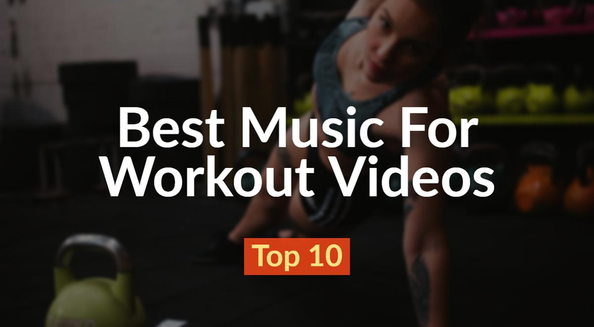 Best Music For Workout Fitness Exercise Videos