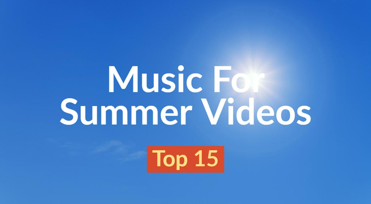Best Royalty Free Music For Summer Videos