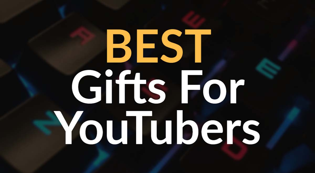 Best gifts for youtubers