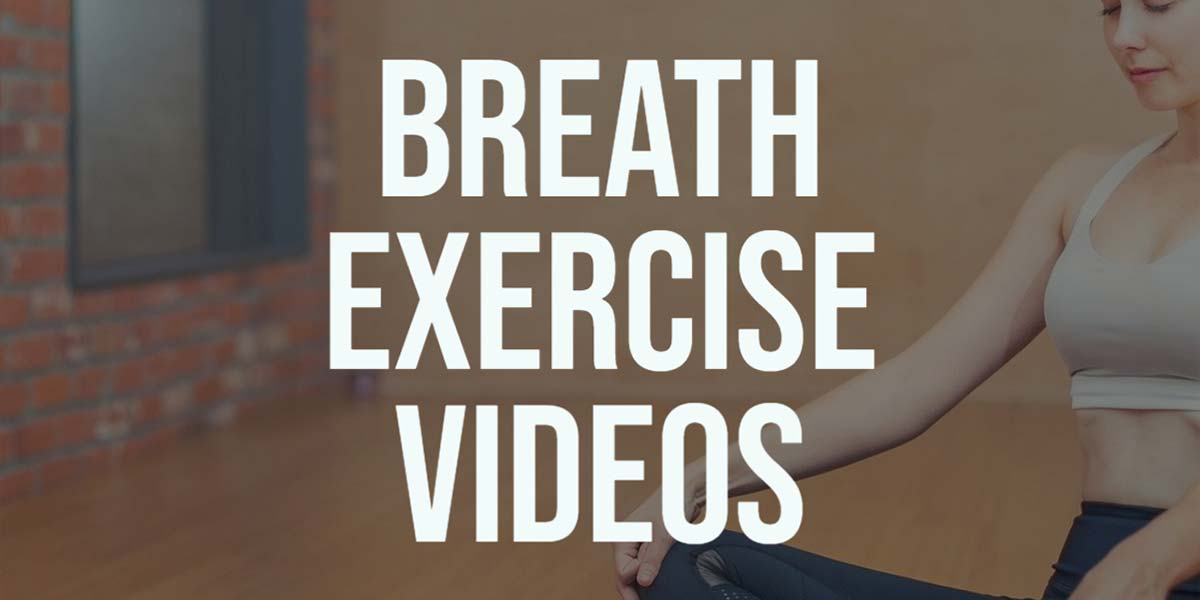 Breath Exercise Videos