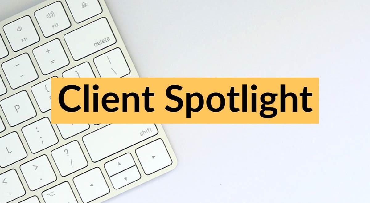 Client Spotlight
