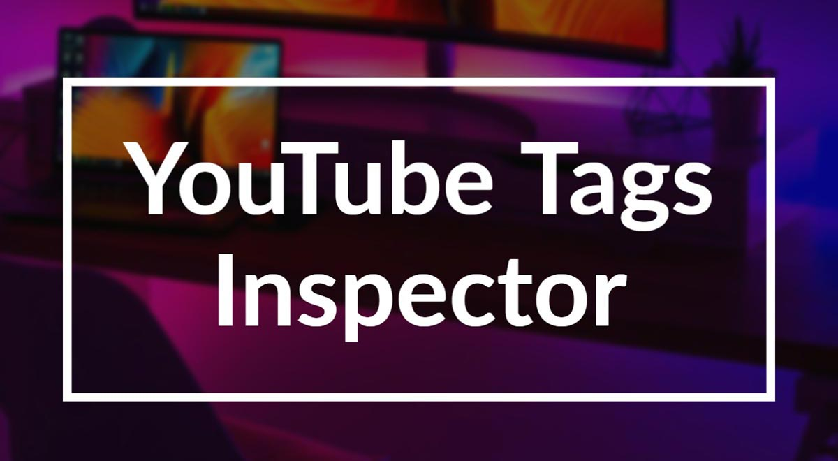 YouTube Tags Inspector