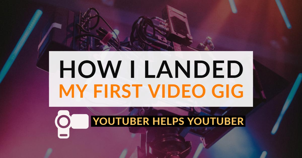 How I landed my first paid video gig