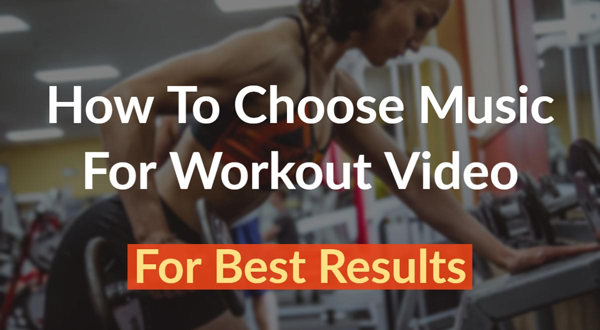 How to choose music for workout video