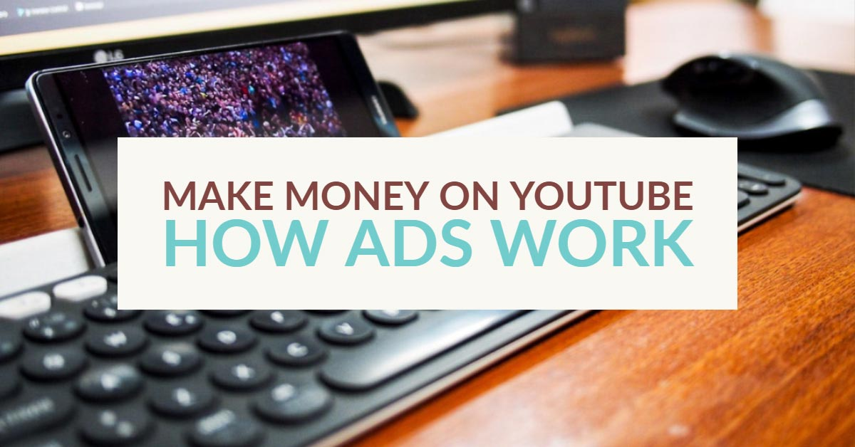 Make money on youtube - how ads work