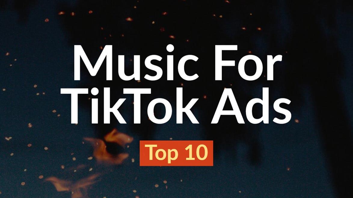 Music For TikTok Ads Videos