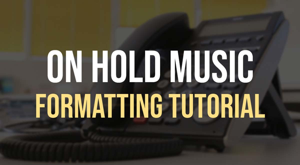 On Hold Music Formatting Tutorial