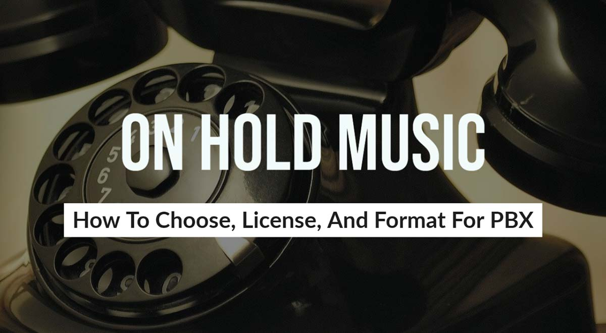 On Hold Music How To Choose License Format
