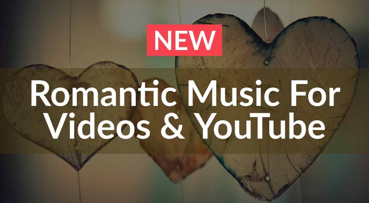 Romantic Music For Videos And YouTube