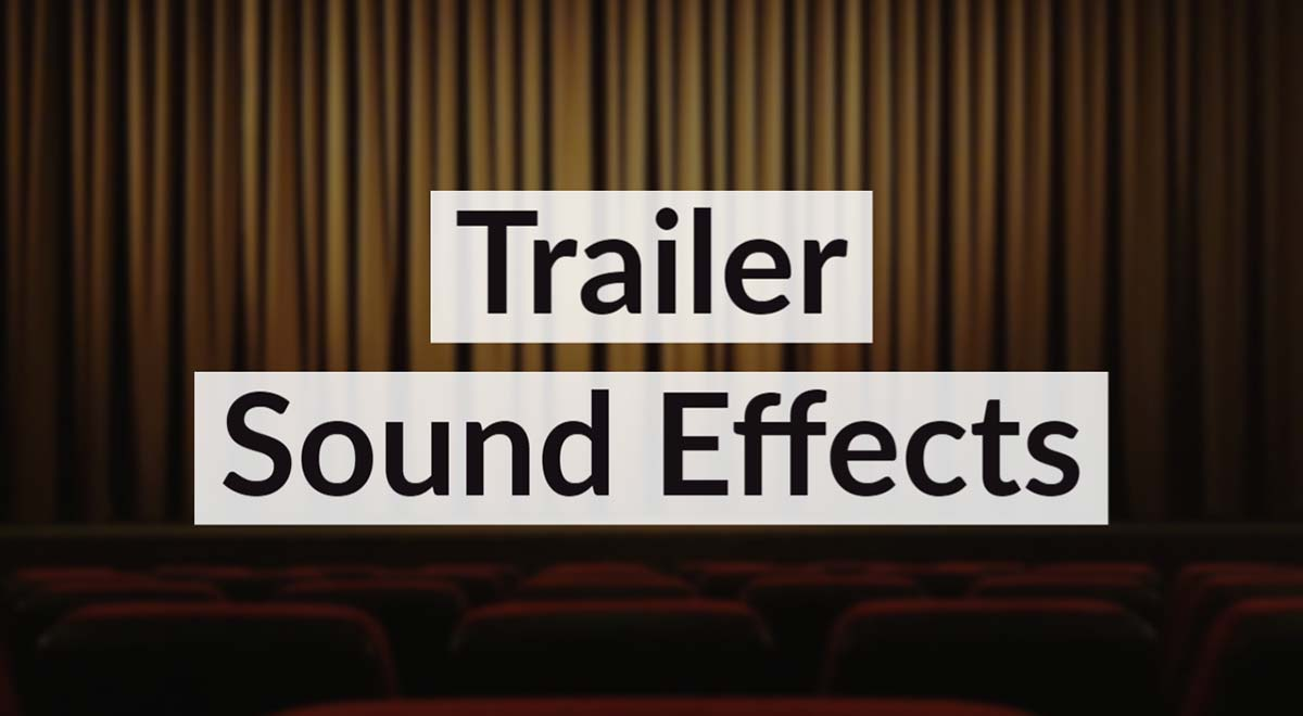 Royalty Free Trailer Sound Effects