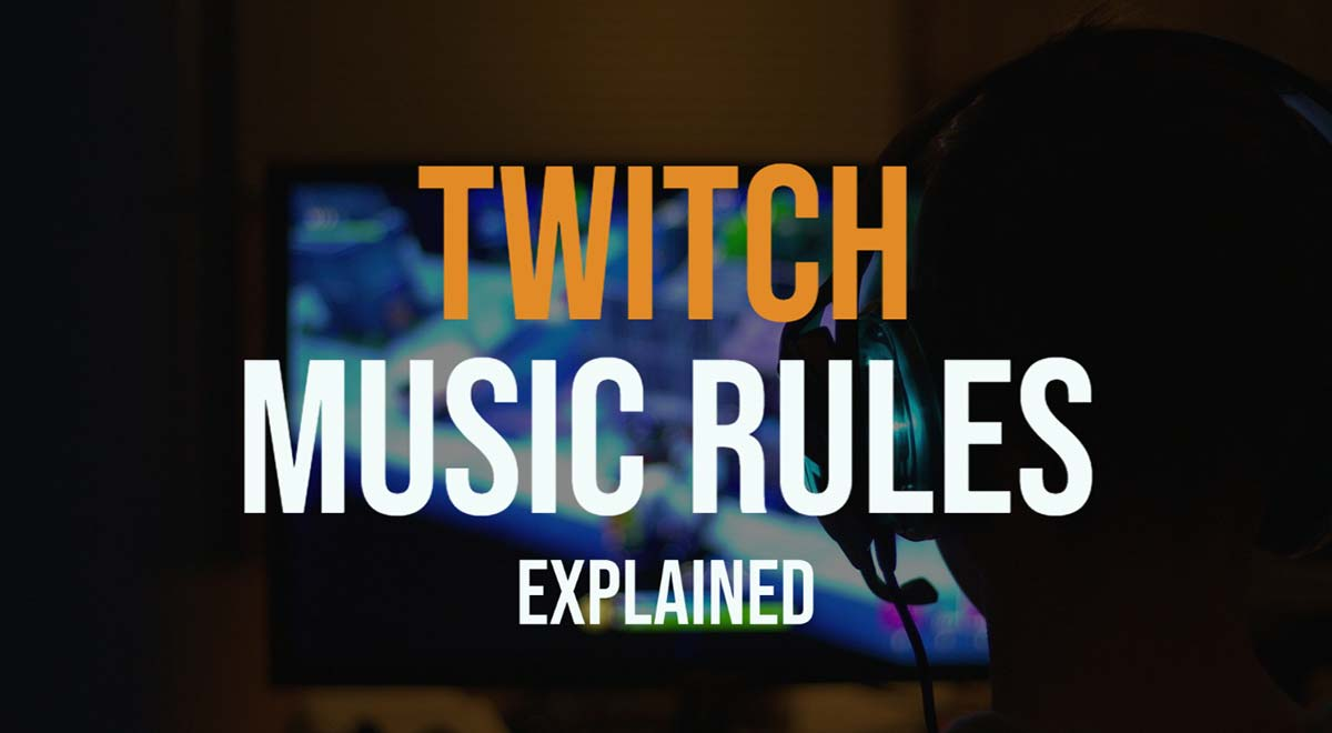 Twitch music rules explained