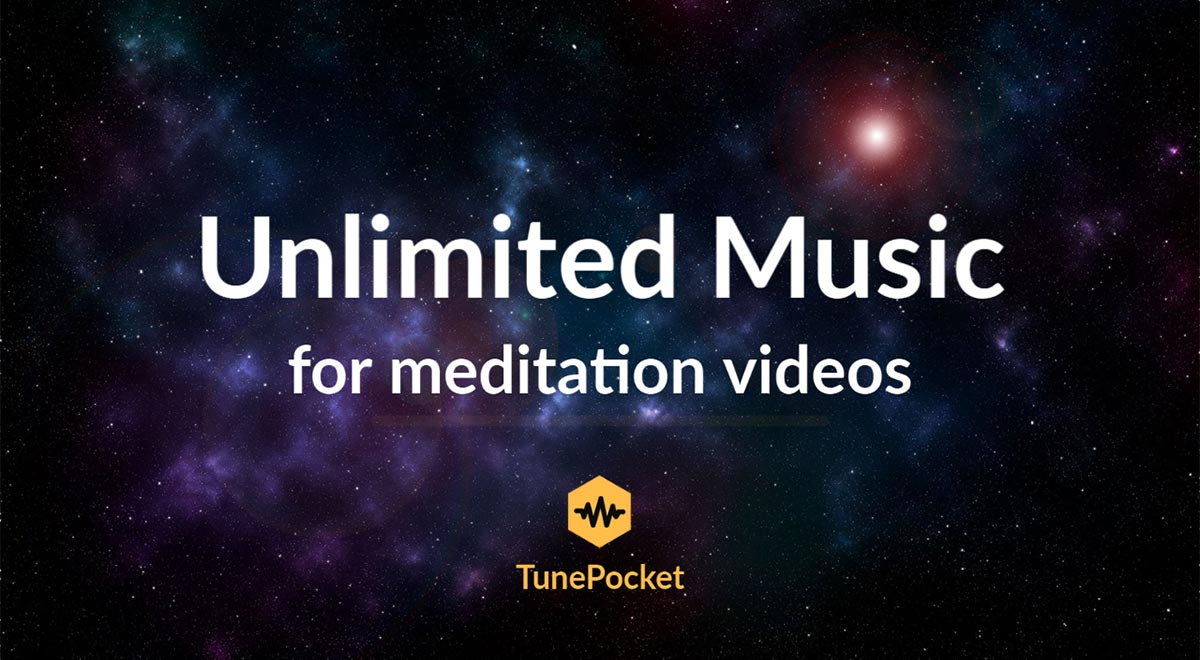 Unlimited royalty free music for meditation videos