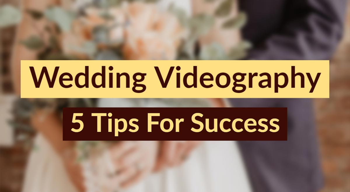 Wedding videography tips