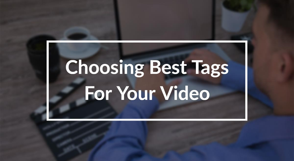 how to choose best tags for youtube video