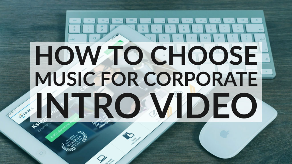 how to choose music corporate intro video