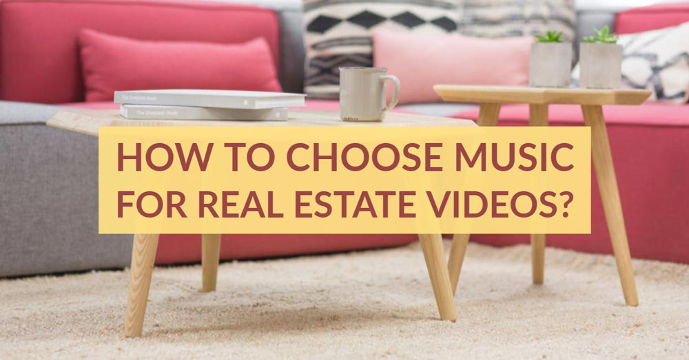 how to choose music for real estate videos
