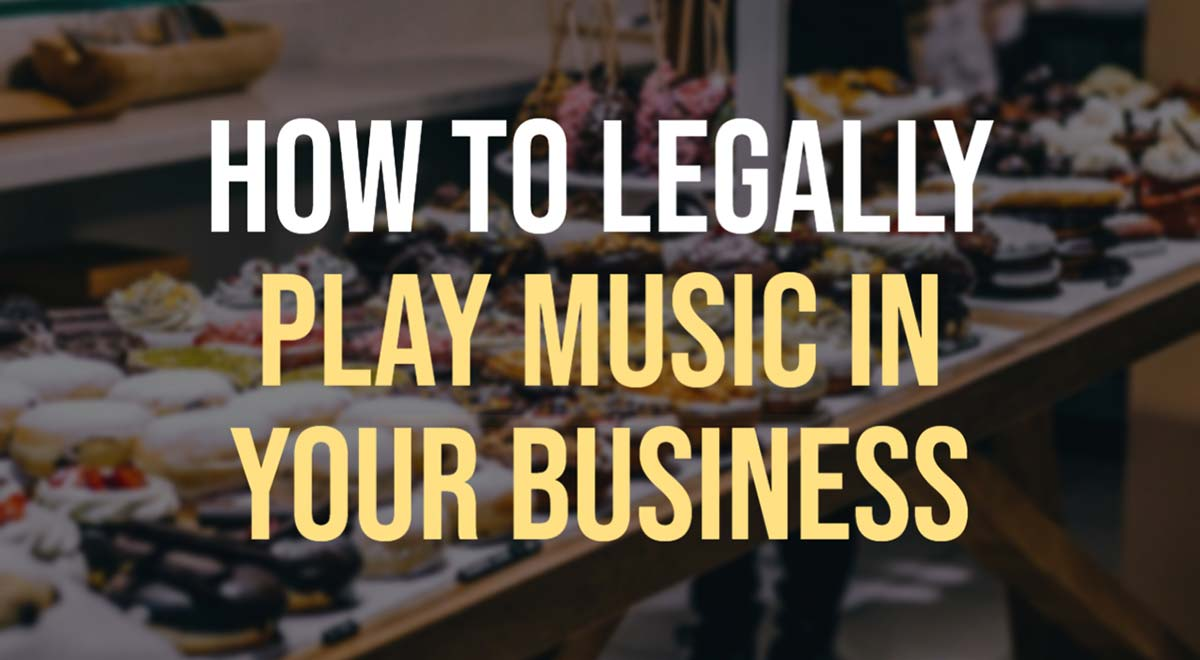 how to legally play music in you business