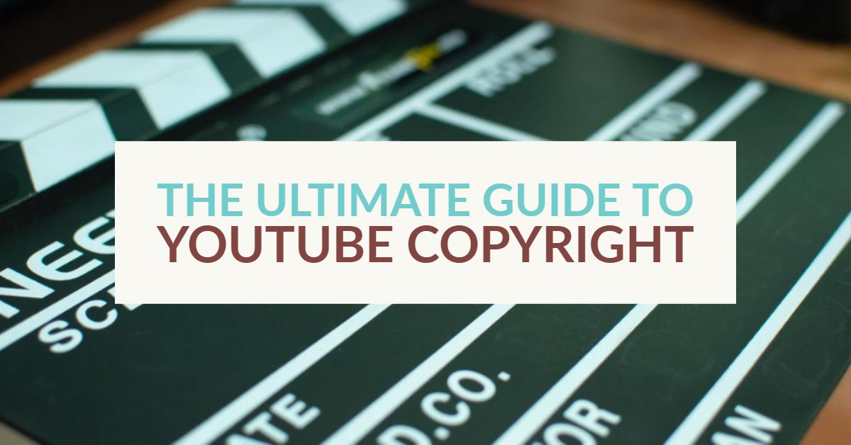 ultimate guide to youtube copyright