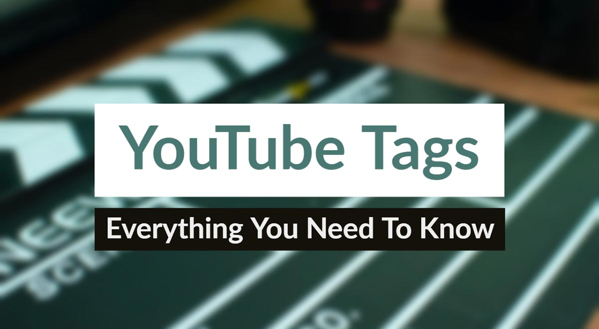 youtube tags everything you need to know