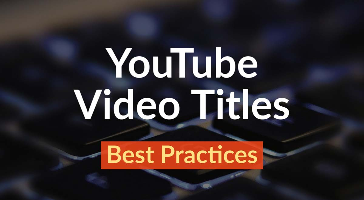 youtube video titles best practices